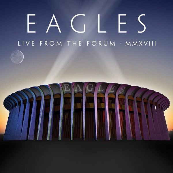 Eagles - Live from the Forum MMXVIII (CD + Blu-ray)